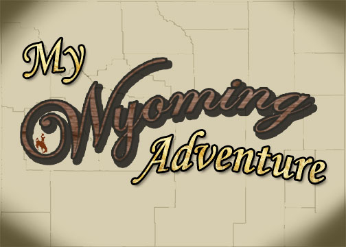 My Wyoming Adventure